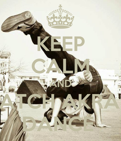 Poster: KEEP CALM AND WATCH AKRAM  DANCE