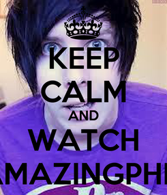 Poster: KEEP CALM AND WATCH AMAZINGPHIL