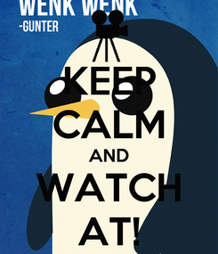 Poster: KEEP CALM AND WATCH AT!