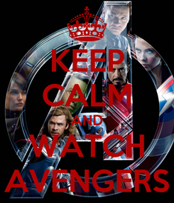 Poster: KEEP CALM AND WATCH AVENGERS