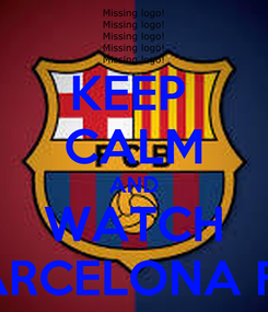 Poster: KEEP  CALM AND WATCH BARCELONA F.C
