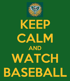 Poster: KEEP CALM AND WATCH BASEBALL