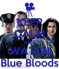 Poster: KEEP CALM AND WATCH Blue Bloods