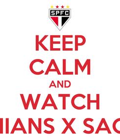 Poster: KEEP CALM AND WATCH CORINTHIANS X SAO PAULO
