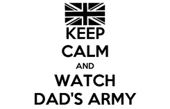 Poster: KEEP CALM AND WATCH DAD'S ARMY