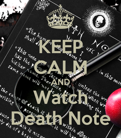 Poster: KEEP CALM AND Watch Death Note