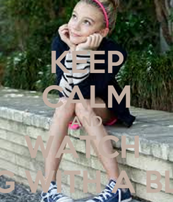 Poster: KEEP CALM AND WATCH  DOG WITH A BLOG