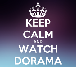 Poster: KEEP CALM AND WATCH DORAMA