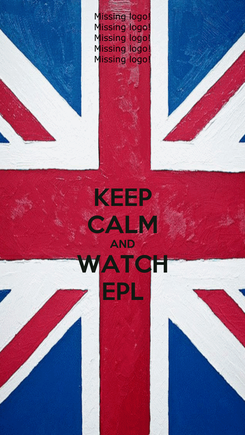 Poster: KEEP CALM AND WATCH EPL
