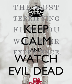 Poster: KEEP CALM AND WATCH EVIL DEAD