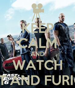 Poster: KEEP CALM AND WATCH FAST AND FURIOUS
