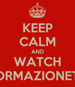 Poster: KEEP CALM AND WATCH FORMAZIONETV