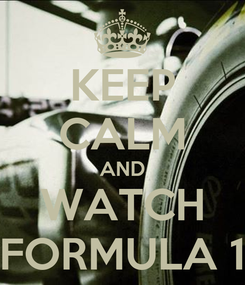 Poster: KEEP CALM AND WATCH FORMULA 1