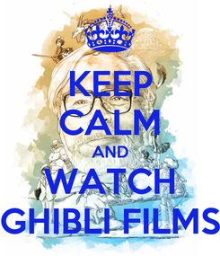 Poster: KEEP CALM AND WATCH GHIBLI FILMS