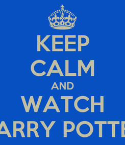 Poster: KEEP CALM AND WATCH HARRY POTTER
