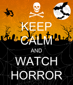 Poster: KEEP CALM AND WATCH HORROR