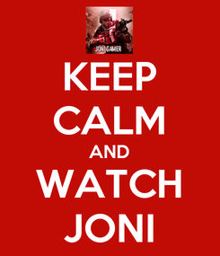 Poster: KEEP CALM AND WATCH JONI