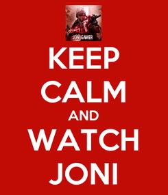 Poster: KEEP CALM AND WATCH JONI