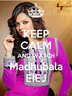 Poster: KEEP CALM AND WATCH Madhubala EIEJ