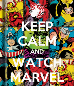 Poster: KEEP CALM AND WATCH MARVEL