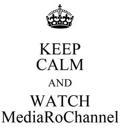 Poster: KEEP CALM AND WATCH MediaRoChannel
