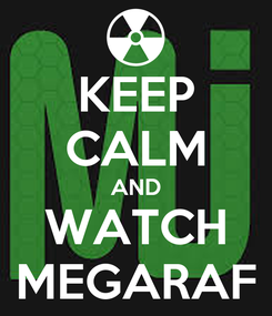 Poster: KEEP CALM AND WATCH MEGARAF