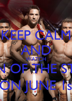 Poster: KEEP CALM AND WATCH MEN OF THE STRIP  ON JUNE 1st