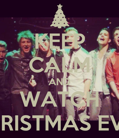 Poster: KEEP CALM AND WATCH MERRY CHRISTMAS EVERYBODY