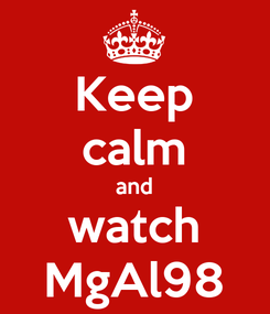 Poster: Keep calm and watch MgAl98