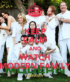 Poster: KEEP CALM AND WATCH MODERN FAMILY