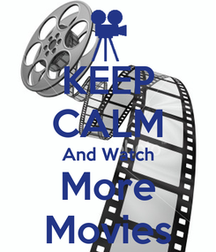 Poster: KEEP CALM And Watch More Movies