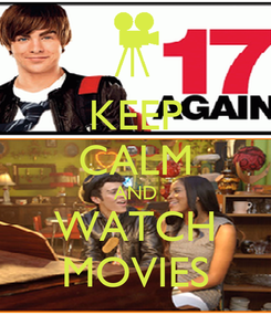 Poster: KEEP CALM AND WATCH MOVIES