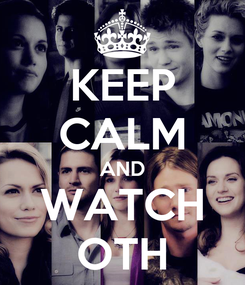 Poster: KEEP CALM AND WATCH OTH