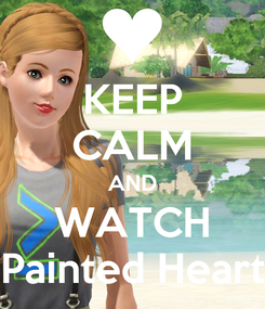 Poster: KEEP CALM AND WATCH Painted Heart