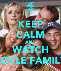 Poster: KEEP CALM AND WATCH ROYLE FAMILY