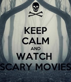 Poster: KEEP CALM AND WATCH  SCARY MOVIES