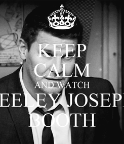 Poster: KEEP CALM AND WATCH SEELEY JOSEPH BOOTH
