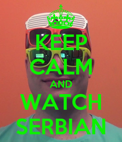 Poster: KEEP CALM AND WATCH SERBIAN