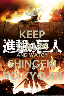 Poster: KEEP CALM AND WATCH SHINGEKI NO KYOJIN