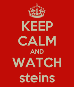 Poster: KEEP CALM AND WATCH steins