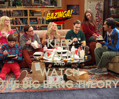 Poster: KEEP CALM AND WATCH THE BIG BANG THEORY