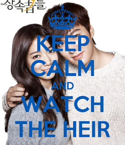 Poster: KEEP CALM AND WATCH THE HEIR