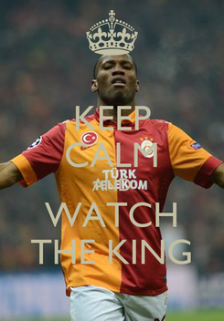 Poster: KEEP CALM AND WATCH THE KING