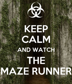Poster: KEEP CALM AND WATCH THE MAZE RUNNER