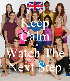 Poster: Keep Calm And Watch The Next Step