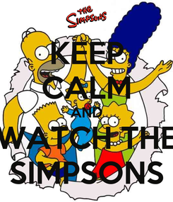 Poster: KEEP CALM AND WATCH THE SIMPSONS