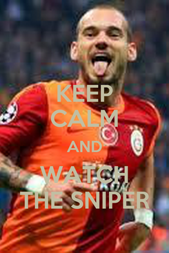 Poster: KEEP CALM AND WATCH THE SNIPER