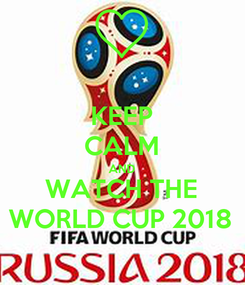 Poster: KEEP CALM AND WATCH THE WORLD CUP 2018