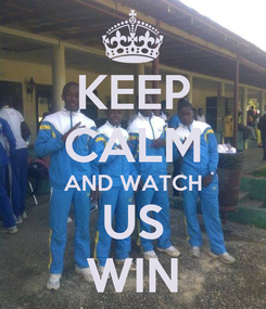 Poster: KEEP CALM AND WATCH US WIN