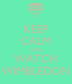 Poster: KEEP CALM AND WATCH WIMBLEDON